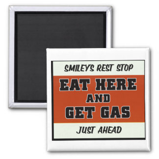 Eat Here and Get Gas Refrigerator Magnet