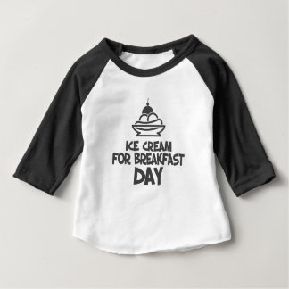 Eat Ice Cream For Breakfast Day - 18th February Baby T-Shirt