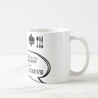 EAT IT OR STARVE (mug) Coffee Mug