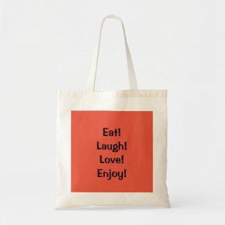 Eat! Laugh! Love!...Quote Tote