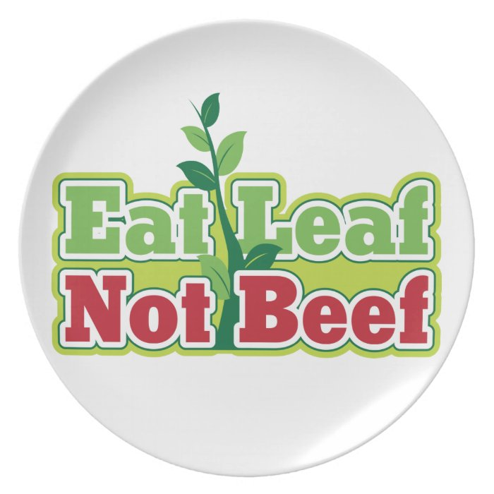 Eat Leaf Not Beef Melamine Plate