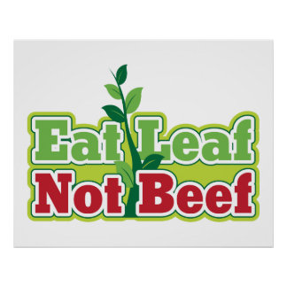 Eat Leaf Not Beef Poster