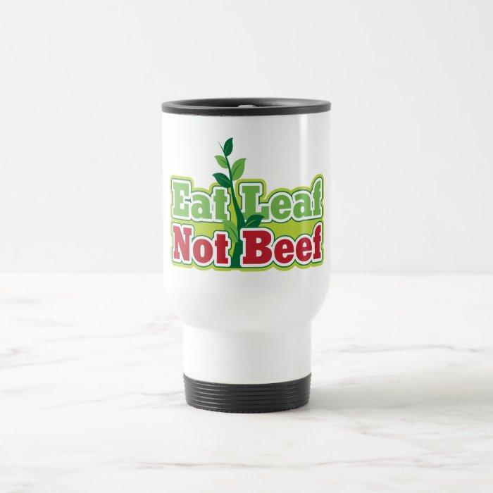 Eat Leaf Not Beef Travel Mug