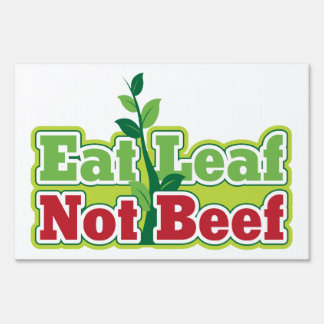 Eat Leaf Not Beef Signs