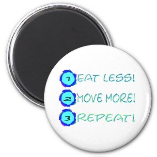 Eat less, move more, repeat! 2 inch round magnet