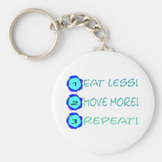 Eat less, move more, repeat! keychain