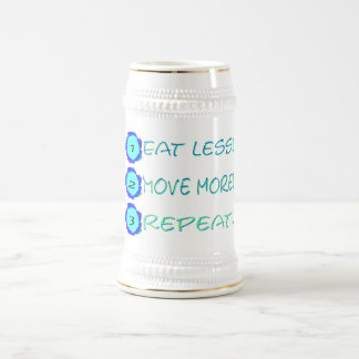 Eat less, move more, repeat! 18 oz beer stein