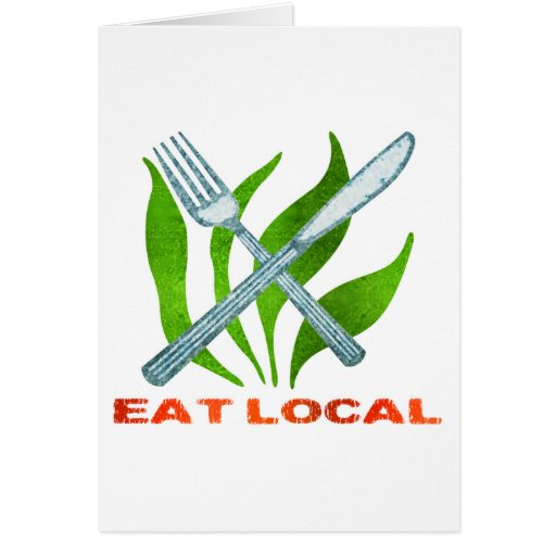 Eat Local Greeting Card