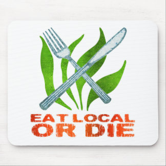 Eat Local or Die Mouse Pad