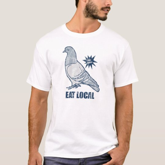 Eat Local, pigeon tee shirt