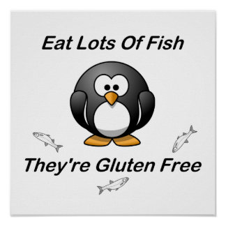 Eat Lots Of Fish, They're Gluten Free Poster