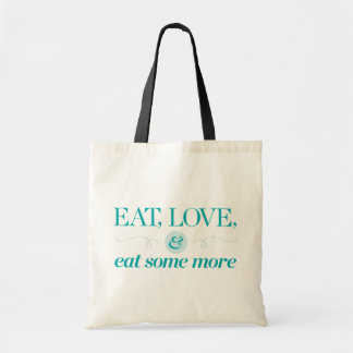 Eat, Love & Eat Some More Tote Bag