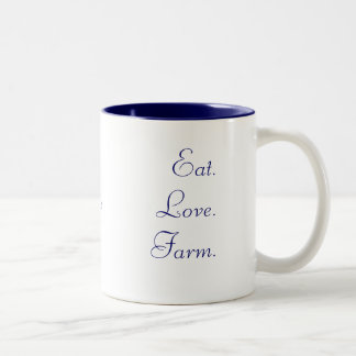 Eat. Love. Farm. Coffee Mug
