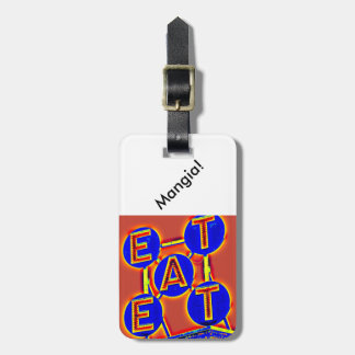 eat/ mangia luggage tag