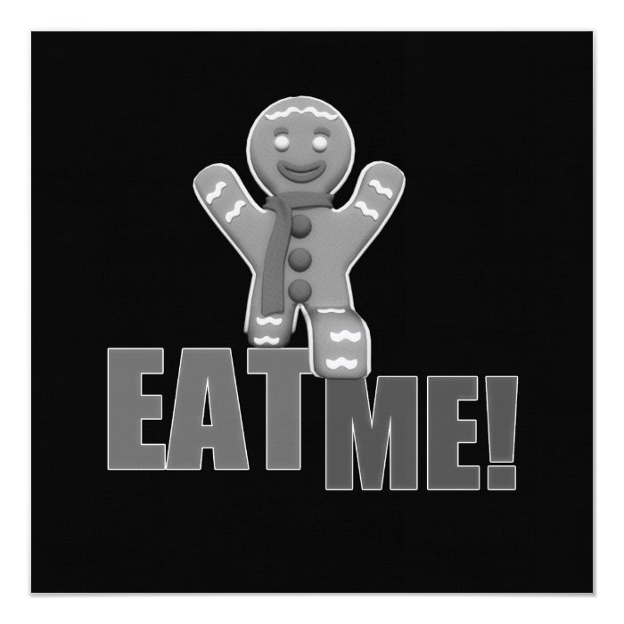 EAT ME! Gingerbread Man - Grey B&W Card