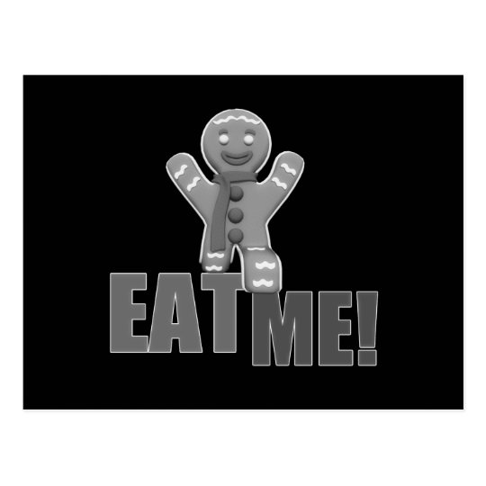 EAT ME! Gingerbread Man - Grey B&W Postcard