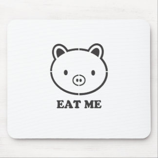 Eat Me Pig Mouse Pad