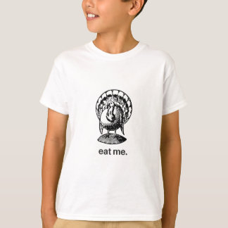 eat me. turkey T-Shirt