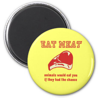 Eat Meat Animals would eat you if they could 2 Inch Round Magnet