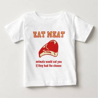 Eat Meat Animals would eat you if they could Baby T-Shirt