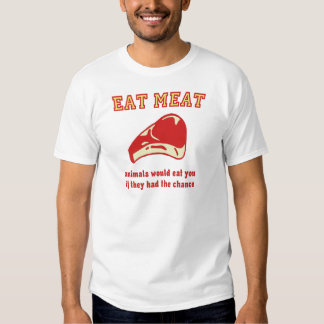 Eat Meat Animals would eat you if they could T-Shirt