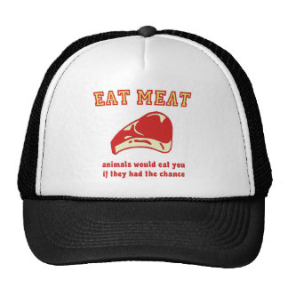 Eat Meat Animals would eat you if they could Trucker Hat