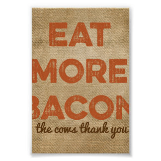 Eat More Bacon Burlap Background Poster