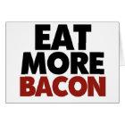 Eat More Bacon Card