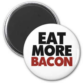 Eat More Bacon Magnet