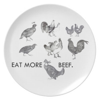 Eat more beef - save the chickens melamine plate