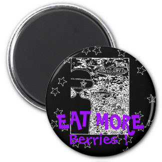 EAT MORE BERRIES ! 2 INCH ROUND MAGNET