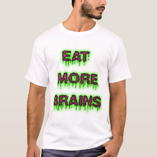Eat More Brains t shirt