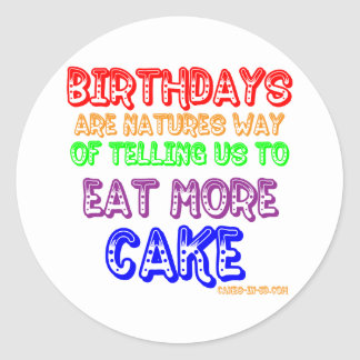 Eat More Cake! Classic Round Sticker