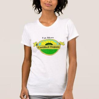 Eat More Certified Organic Food T Shirts