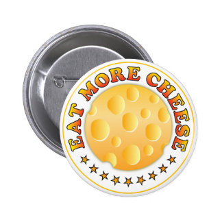 Eat More Cheese Button