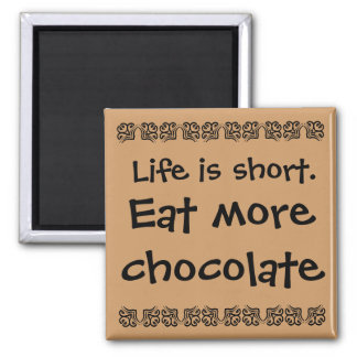 eat more chocolate 2 inch square magnet