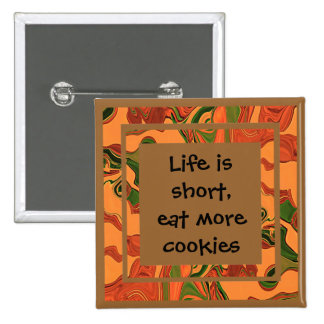 eat more cookies pinback button