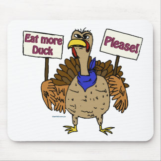 Eat More Duck - Talking Turkey Mouse Pad