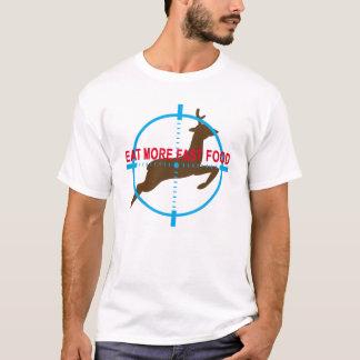 Eat More Fast Food Hunting Humor T-Shirt ..png