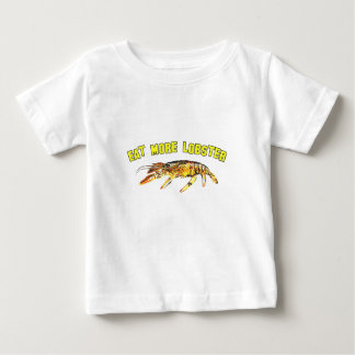 Eat More Lobster Baby T-Shirt