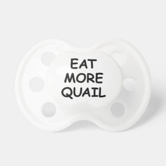 Eat More Quail Baby Pacifier