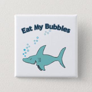 Eat My Bubbles Button