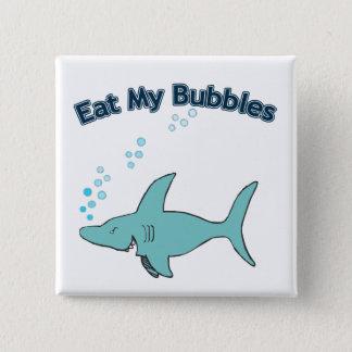 Eat My Bubbles Pinback Button