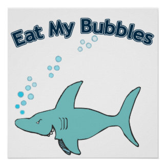Eat My Bubbles Poster