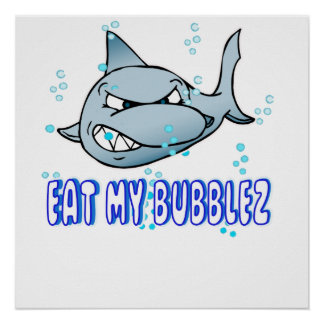 Eat My Bubblez Poster