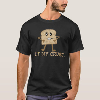 Eat My Crust T-Shirt