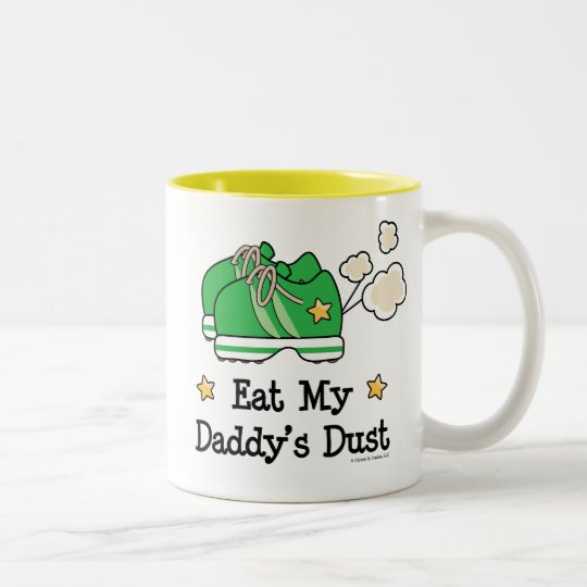 Eat My Daddy's Dust Runner Mug