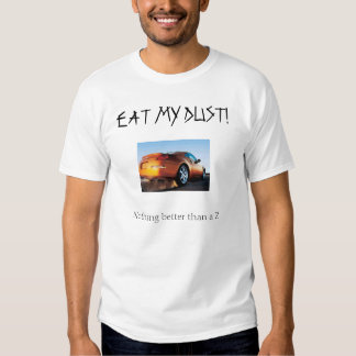 Eat My Dust - 350Z T Shirt
