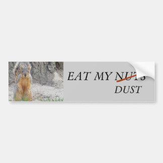 Eat My Dust Bumper Sticker