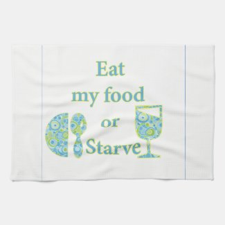 Eat My Food Or Starve